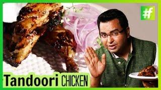 How to Make Tandoori Chicken | By Chef Ajay Chopra