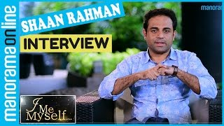 Shaan Rahman | Exclusive Interview | I Me Myself | Manorama Online