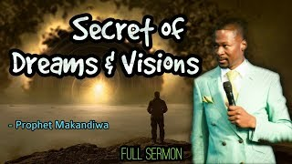 Secret  of Dreams and Visions  / Prophet Emmanuel Makandiwa / 2018 Full Sermon