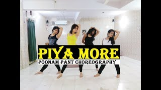 Dance On : Piya More Song | BAADSHAHO | Choreographed by Poonam Pant (Watch in HD)