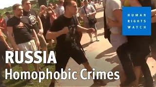 Russia: Gay Men Beaten on Camera