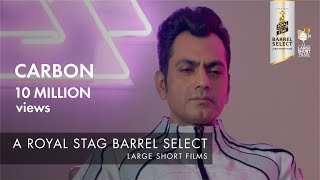 Carbon |  Jackky Bhagnani I Nawazuddin Siddiqui I Royal Stag Barrel Select Large Short Films