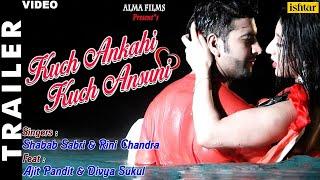 Kuch Ankahi Kuch Ansuni - Trailer | Ajit Pandit & Divya Sukul | Latest 2017  Romantic Song