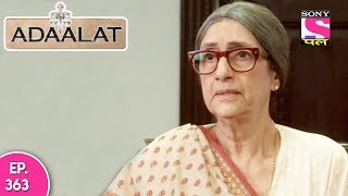 Adaalat - अदालत - Episode 363 - 22nd September, 2017