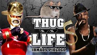 Thug Life Irmãos Piologo #5