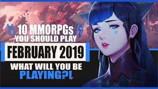 10 MMORPGs You Should Totally Play In February, 2019