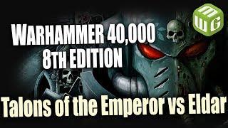 Talons of the Emperor vs Eldar Warhammer 40k 8th Edition Battle Report Ep 23