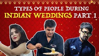 Types Of People During Indian Weddings - PART 1 | Ashish Chanchlani