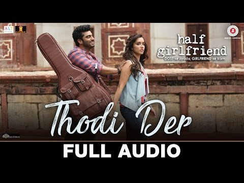 Xxx Mp4 Thodi Der Full Audio Half Girlfriend Arjun K Shraddha K Farhan Saeed Shreya Ghoshal 3gp Sex