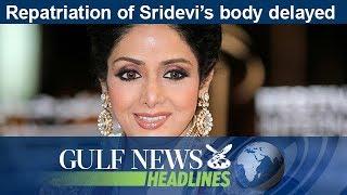 Repatriation of Sridevi's body delayed - GN Headlines