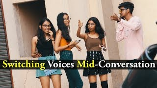 Switching Voices Mid-Conversation Prank On Girls   Pranks in india