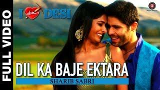 Dil Ka Baje Ektara Full Video | I Love Desi | Vedant Bali & Priyanka Shah