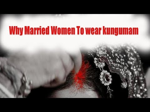 Xxx Mp4 Why Married Women Wear Kungumam Kumkum And Its Sex Benfits Tamil News CONFUSED CITIZEN 3gp Sex