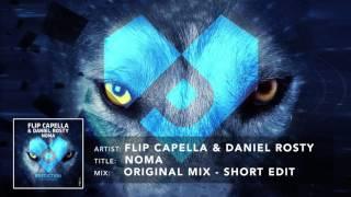Flip Capella & Daniel Rosty - Noma (Original Mix Edit)