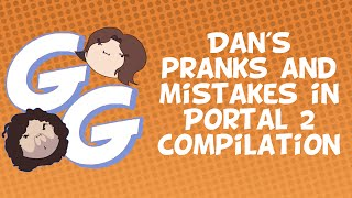 Game Grumps Compilation- Dan's pranks and mistakes in Portal 2