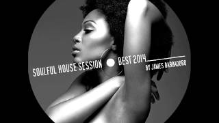 Soulful House Session | Best 2014 | By James Barbadoro