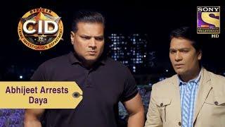 Your Favorite Character | Abhijeet Arrests Daya | CID