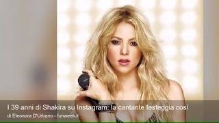 I 39 anni di Shakira su Instagram: la cantante festeggia così