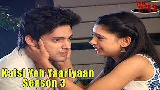 Kaisi Yeh Yaariyaan season 3 coming soon!