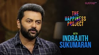 Indrajith Sukumaran - The Happiness Project - Kappa TV