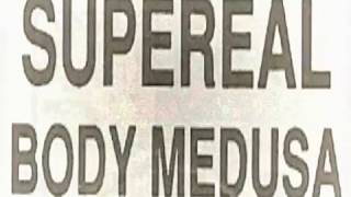 Supereal - Body Medusa (In Your Head Mix) - 1991