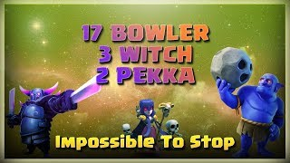 17 Bowler+ 3 Witch+ 2 Pekka= Impossible to Stop | TH11 War Strategy #194 | COC 2018 |