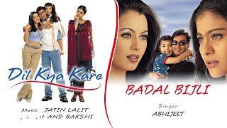 Badal Bijli - Official Audio Song   Dil Kya Kare  Jatin Lalit
