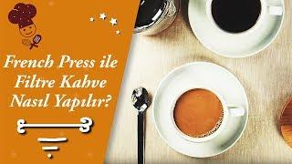 French Press İle Filtre Kahve Nasıl Yapılır?