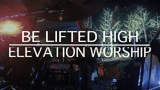 BE LIFTED HIGHER (Elevation Worship) - LIVE DRUM CAM w/ Choir (People's Church Worship)
