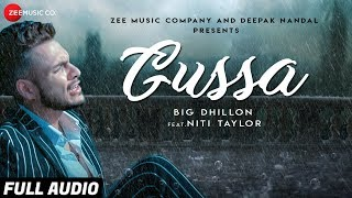 Gussa - Full Audio | BIG Dhillon Feat. Niti Taylor