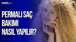 Permalı Saç Bakımı Nasıl Yapılır? | Bakım-Güzellik | Nasil.com