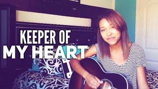 Keeper of My Heart (Kari Jobe) Cover- Chantelle Jnae