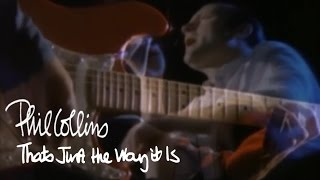 Phil Collins  Thats Just The Way It Is Official Music Video