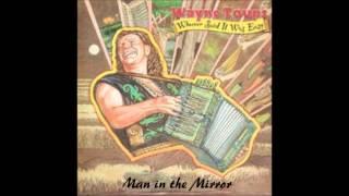 Wayne Toups - Man in the mirror