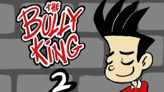 The Bully King - Episode 2 (2016)