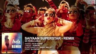 saiyaan superstar remix full audio song  sunny leone  tulsi kumar  ek paheli leela