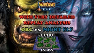 Grubby | Warcraft 3 The Frozen Throne | Orc v NE - With Very Detailed Replay Analysis - Echo Isles