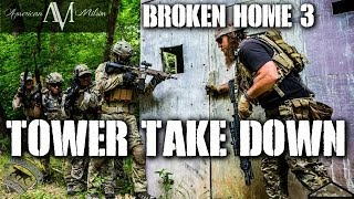 American Milsim Broken Home 3 Part 2: Tower Take Down (Elite Force 4CRS)
