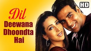 Dil Deewana Dhoondta Hai (HD) - Ek Rishtaa: The Bond Of Love Song - Akshay Kumar - Karishma Kapoor