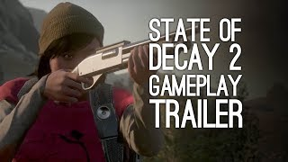 State of Decay 2 Gameplay Trailer - First State of Decay 2 Gameplay Trailer