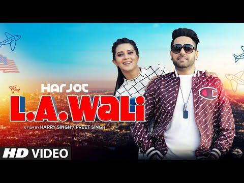 Xxx Mp4 L A Wali Harjot Full Video Jassi X Arjan Virk New Punjabi Songs 2019 Latest Punjabi Song 2019 3gp Sex