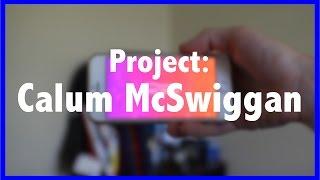 Project: CALUM MCSWIGGAN