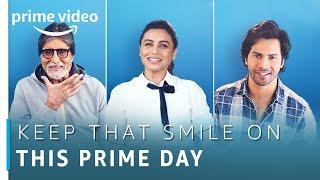 Keep That Smile On This Prime Day | Prime Day 2018 | Amazon Prime Video
