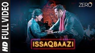 Zero: ISSAQBAAZI Full Song   Shah Rukh Khan, Salman Khan, Anushka Sharma, Katrina Kaif   T-Series