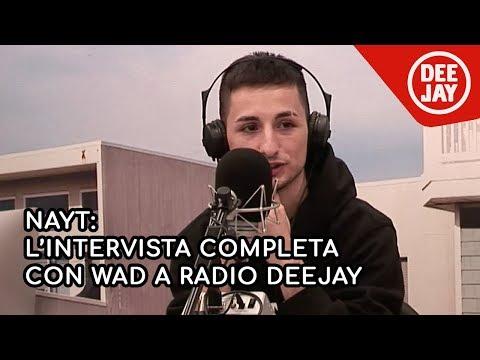 Nayt l intervista con Wad a Radio Deejay