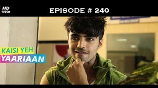 Kaisi Yeh Yaariaan Season 1 - Episode 240 - Aryaman's plan gets bumped off