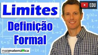 Cálculo: Definição Formal e Precisa de Limite (Aula 3 de 15)