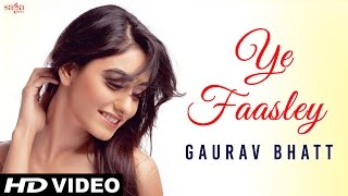 Ye Faasley - Gaurav Bhatt - Official Video - New Hindi Sad Songs 2015