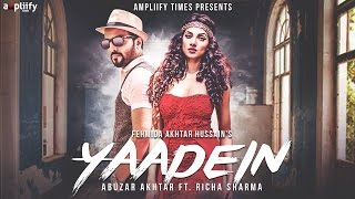 Yaadein | Full Video | Abuzar Akhtar Ft. Richa Sharma | Ampliify Times