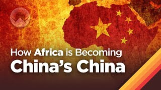 How Africa is Becoming China